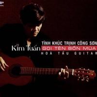 Tình Khúc Trịnh Công Sơn - Gọi Tên Bốn Mùa - Kim Tuấn