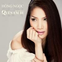 Quên Em Đi (Single) - Hồng Ngọc
