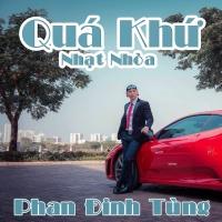 Quá Khứ Nhạt Nhòa - Phan Đinh Tùng