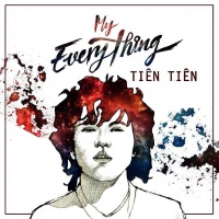 My Everything - Tiên Tiên