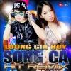 Song Ca Hit Remix - Lương Gia Huy