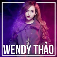 Những Bài Hát Hay Nhất Của Wendy Thảo - Wendy Thảo