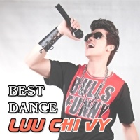 Best Dance - Lưu Chí Vỹ