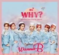 Why (Single) - Wanna.B