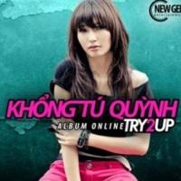 Try 2 Up - Khổng Tú Quỳnh
