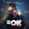 I'm Not OK (Single) - Trung Quân Idol