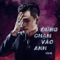 Đừng Chạm Vào Anh (Single) - Vân Du