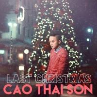 Last Christmas (Single) - Cao Thái Sơn