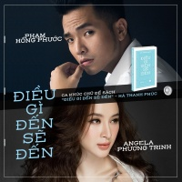 Điều Gì Đến Sẽ Đến (Single) - Angela Phương Trinh, Phạm Hồng Phước