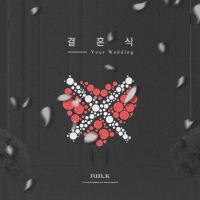 Your Wedding (Single) - Jun.K (2PM)