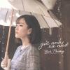 Gửi Anh Xa Nhớ (Single) - Bích Phương