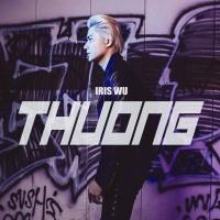 Thương (Single) - Iris Wu (Trịnh Khôi Vĩ)