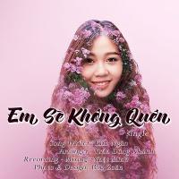 Em Sẽ Không Quên (Single) - Trần Nguyễn Kim Ngân