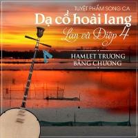 Dạ Cổ Hoài Lang - Hamlet Trương, Bằng Chương