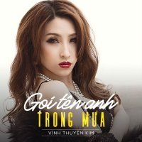 Gọi Tên Anh Trong Mưa (Single) - Vĩnh Thuyên Kim