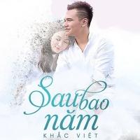 Sau Bao Năm (Single) - Khắc Việt
