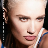 Used to Love You (Single) - Gwen Stefani