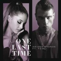 One Last Time (Single) - Ariana Grande,Fedez