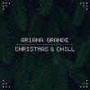 Christmas & Chill (EP) - Ariana Grande