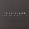 Love Me Harder (EP) - Ariana Grande