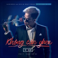 Không Cần Ghen (Single) - R.Tee, Trương Thảo Nhi
