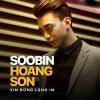Xin Đừng Lặng Im (Single) - Soobin Hoàng Sơn