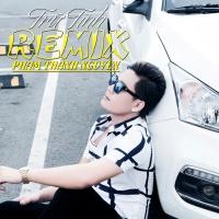 Trữ Tình Remix - Phạm Thành Nguyên