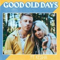 Good Old Days (Single) - Macklemore, Kesha