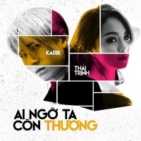 Ai Ngờ Ta Còn Thương (Single) - Thái Trinh, Karik