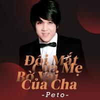 Đôi Mắt Của Mẹ Bờ Vai Của Cha (Single) - Peto