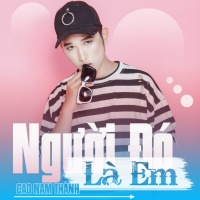 Người Đó Là Em (Single) - Cao Nam Thành