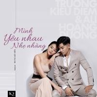 Mình Yêu Nhau Nhẹ Nhàng (Single) - Trương Kiều Diễm, Ali Hoàng Dương