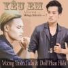 Yêu Em Nhưng Không Dám Nói (Single) - Vương Thiên Tuấn, Doll Phan Hiếu