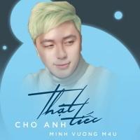Thật Tiếc Cho Anh (Single) - Minh Vương M4U, BAK (Bảo Kun)