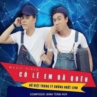 Có Lẽ Em Đã Quên (Single) - Hồ Việt Trung, Dương Nhất Linh