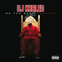 We The Best Forever - DJ Khaled