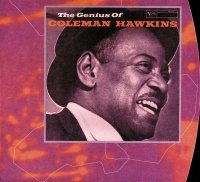 The Genius Of Coleman Hawkins - Coleman Hawkins