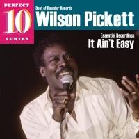 It Ain't Easy - Wilson Pickett