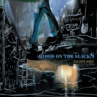 Blood On The Slacks - Golden Smog
