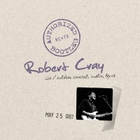 Authorized Bootleg - Live, Out - Robert Cray