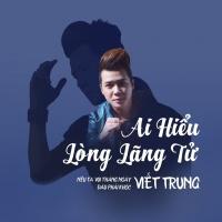 Ai Hiểu Lòng Lãng Tử (Single) - Ngô Viết Trung