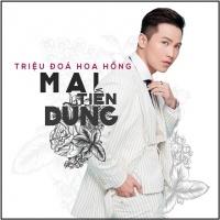 Triệu Đóa Hoa Hồng (Single) - Mai Tiến Dũng
