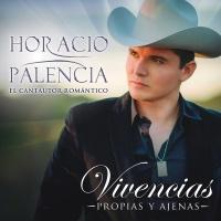 Vivencias Propias Y Ajenas - Horacio Palencia