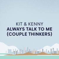 Always Talk To Me (Couple Thin - Kit & Kenny