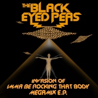 Invasion Of Imma Be Rocking Th - The Black Eyed Peas