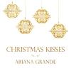 Christmas Kisses - Ariana Grande