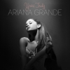 Yours Truly - Ariana Grande
