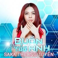 Buồn Của Anh (Cover 2) (Single) - Saka Trương Tuyền