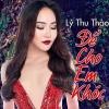 Để Cho Em Khóc (Single) - Lý Thu Thảo