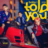 Baby I Told You (Single) - Monstar